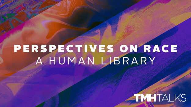 TMH Talks | Perspectives on Race: A Human Library