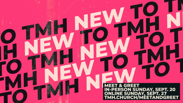 New to TMH Meet & Greet