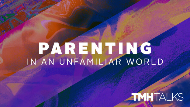 Parenting in an Unfamiliar World