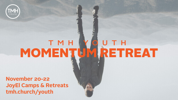 TMH Youth: Momentum Retreat 2020